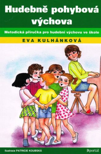 Eva Kulhánková: Hudebně pohybová výchova cena od 158 Kč