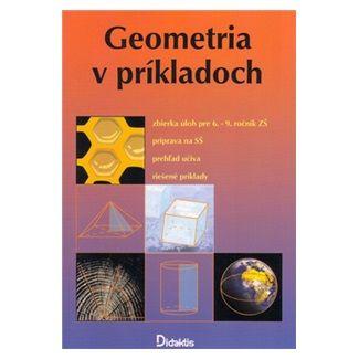 Jan Tarábek: Geometria v prikladoch cena od 140 Kč