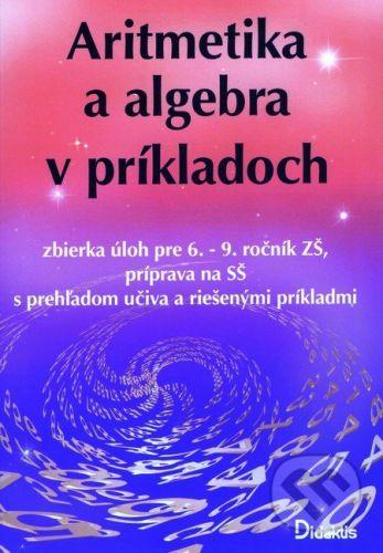 Pavol Tarábek: Aritmetika a algebra v príkladoch cena od 140 Kč
