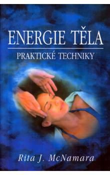 McNamara Rita J.: Energie těla - Praktické techniky - McNamara Rita J. cena od 131 Kč