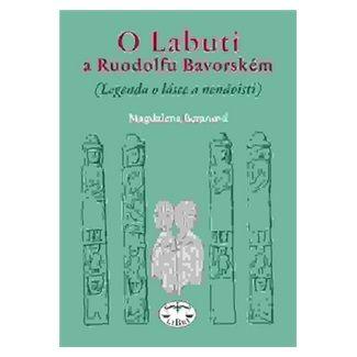Magdalena Beranová: O Labuti a Ruodolfu Bavorském cena od 119 Kč