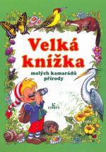 Velká knížka malých kamarádů přírody cena od 0 Kč