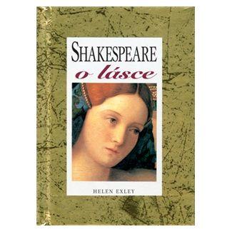 Helen Exley: Shakespeare o lásce cena od 145 Kč