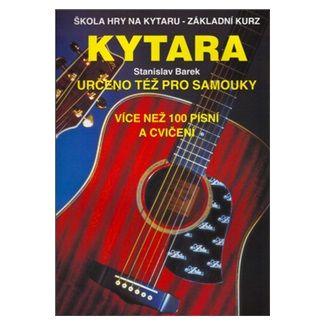 Stanislav Barek: Kytara - Určeno též pro samouky cena od 102 Kč