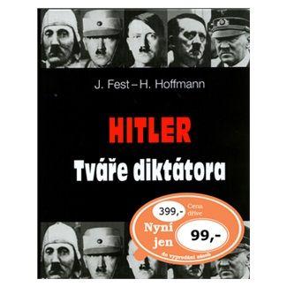 Joachim Fest: Hitler - Tváře diktátora cena od 77 Kč