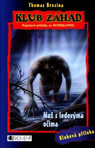 Thomas Brezina: Klub záhad - Muž s ledovýma očima - Napínavé příběhy se superlupou cena od 135 Kč