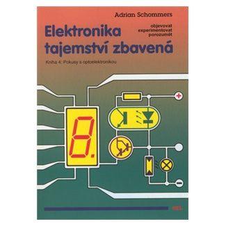 Adrian Schommers: Elektronika tajemství zbavená cena od 94 Kč