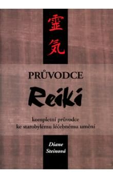 Diane Stein: Průvodce Reiki - kompletní průvodce ke starobylému léčebnému umění cena od 123 Kč