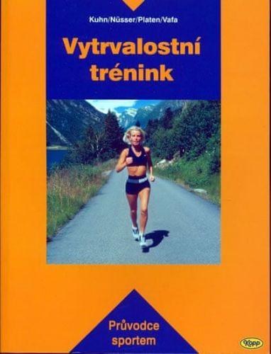 Katja Kuhn: Vytrvalostní trénink - Průvodce sportem cena od 153 Kč