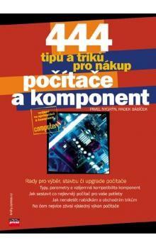 Pavel Nygrýn, Radek Bábíček: 444 tipů a triků pro nákup počítače a komponent cena od 102 Kč
