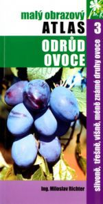 Miloslav Richter: Slivoně, třešně, višně, méně známe druhy ovoce cena od 112 Kč