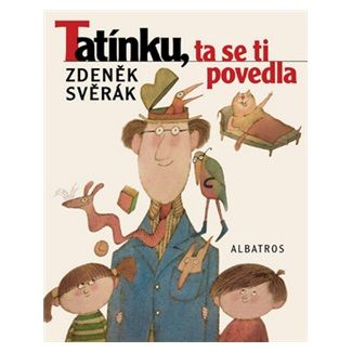 Adolf Born, Zdeněk Svěrák: Tatínku, ta se ti povedla cena od 135 Kč
