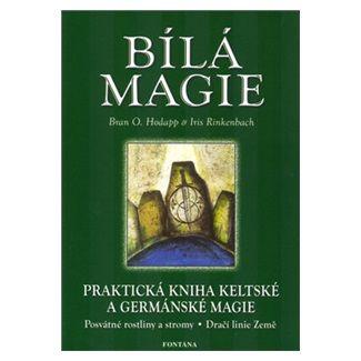 Bran O. Hodapp, Iris Rinkenbach: Bílá magie cena od 135 Kč