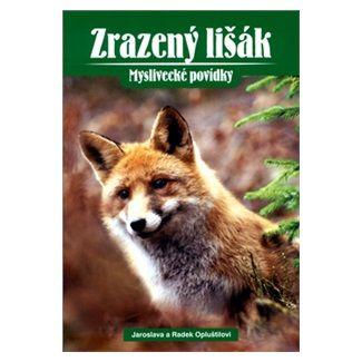 Jaroslava a Radek Opluštilovi: Zrazený lišák cena od 97 Kč