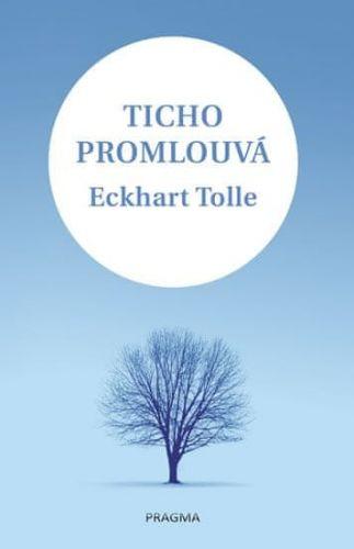 Eckhart Tolle: Ticho promlouvá cena od 92 Kč