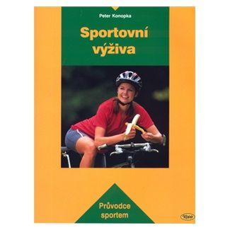 Peter Konopka: Sportovní výživa cena od 151 Kč