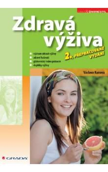 Václava Kunová: Zdravá výživa 2.přepr.vydání cena od 156 Kč