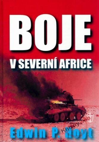 Edwin P. Hoyt: Boje v severní Africe cena od 184 Kč