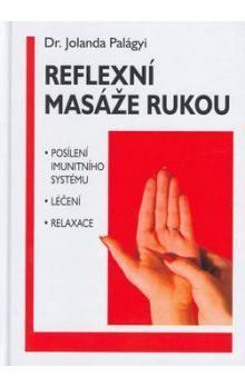 Jolanda Palágyi: Reflexní masáže rukou cena od 100 Kč