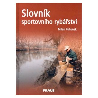 Milan Pohunek: Slovník sportovního rybářství cena od 165 Kč