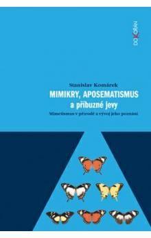 Dokořán Mimikry, aposematismus a příbuzné jevy cena od 0 Kč