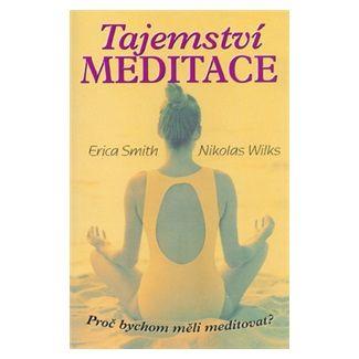Erica Smith, Nikolas Wilks: Tajemství meditace cena od 92 Kč