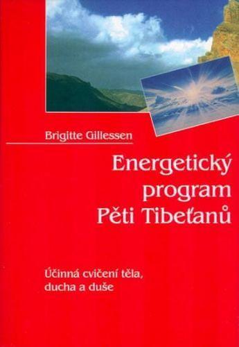 Brigitte Gillessen: Energetický program Pěti Tibeťanů cena od 79 Kč