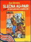 Formát Slečna au-pair aneb jak jsem pečovala o anglické děti cena od 192 Kč