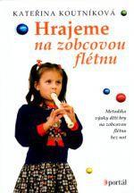 PORTÁL Hrajeme na zobcovou flétnu cena od 203 Kč