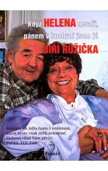 Pavel Toufar, Jiří Růžička: Když Helena nevaří, pánem v kuchyni jsem já cena od 117 Kč