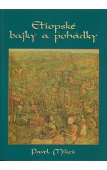Pavel Mikeš: Etiopské bajky a pohádky (E-KNIHA) cena od 191 Kč
