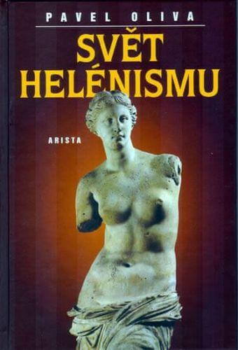 Pavel Oliva: Svět helénismu cena od 154 Kč
