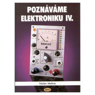 Václav Malina: Poznáváme elektroniku IV. cena od 120 Kč
