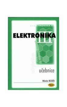 Bezděk Zdeněk: Elektronika III. - učebnice cena od 133 Kč