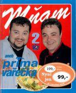 Dalibor Michalčík, Eduard Karkan: Mňam aneb prima vařečka 2 cena od 34 Kč