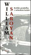 William Saroyan: Krátká projížďka v neb.kočáře cena od 109 Kč