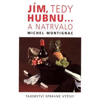 Michael Montignac: Jím, tedy hubnu... a natrvalo cena od 142 Kč