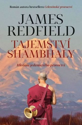James Redfield: Tajemství Shambhaly - Hledání jedenáctého proroctví cena od 128 Kč
