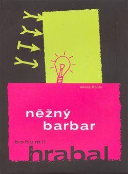 Bohumil Hrabal: Něžný barbar cena od 159 Kč