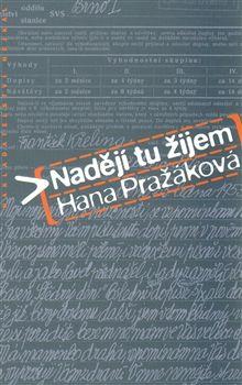 Hana Pražáková: Nadějí tu žijem cena od 93 Kč