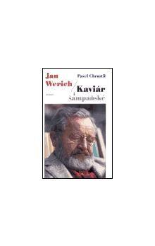 Pavel Chrastil: Jan Werich - Kaviár i šampaňské cena od 105 Kč