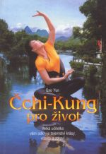 Gao Yun: Čchi-Kung pro život - Velká učitelka vám odkryje tajemství krásy, vitality a zdraví cena od 141 Kč