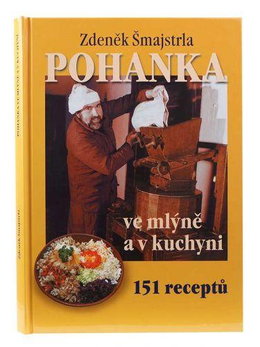 Zdeněk Šmajstrla, Petr Adámek, Josef Gajdušek: Pohanka ve mlýně a v kuchyni cena od 102 Kč