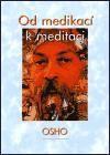 Osho: Od medikací k meditaci cena od 0 Kč