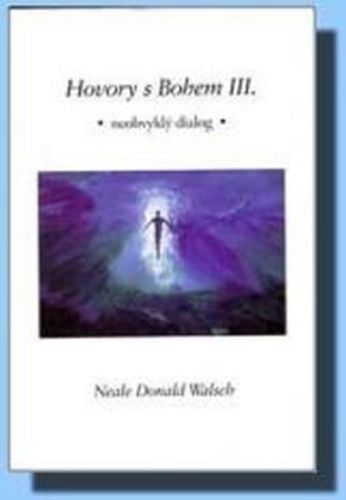 Neale Donald Walsch: Hovory s Bohem III. cena od 155 Kč