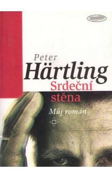 Peter Härtling: Srdeční stěna - Můj román cena od 99 Kč