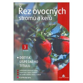 Jan Kadlec: Řez ovocných stromů a keřů cena od 108 Kč