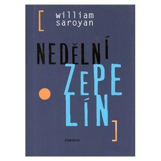 William Saroyan: Nedělní ZEPELÍN cena od 80 Kč