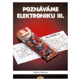 Václav Malina: Poznáváme elektroniku III. cena od 114 Kč