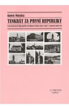 Radek Mikulka: Tenkrát za první republiky cena od 76 Kč